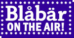 Blabar On The Air!